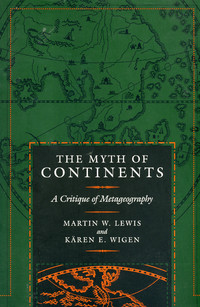 myth-of-continents-critique-of-metageography-martin-lewis